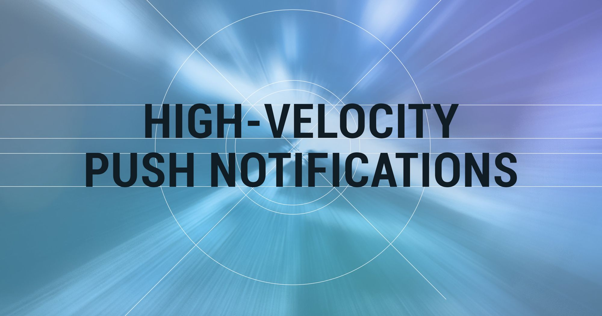 High-velocity messages for the sake of your business