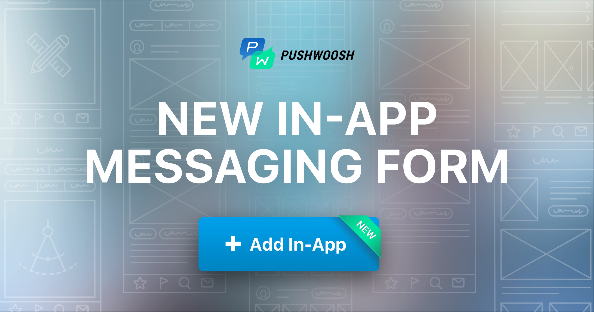 In-App Messaging Improved