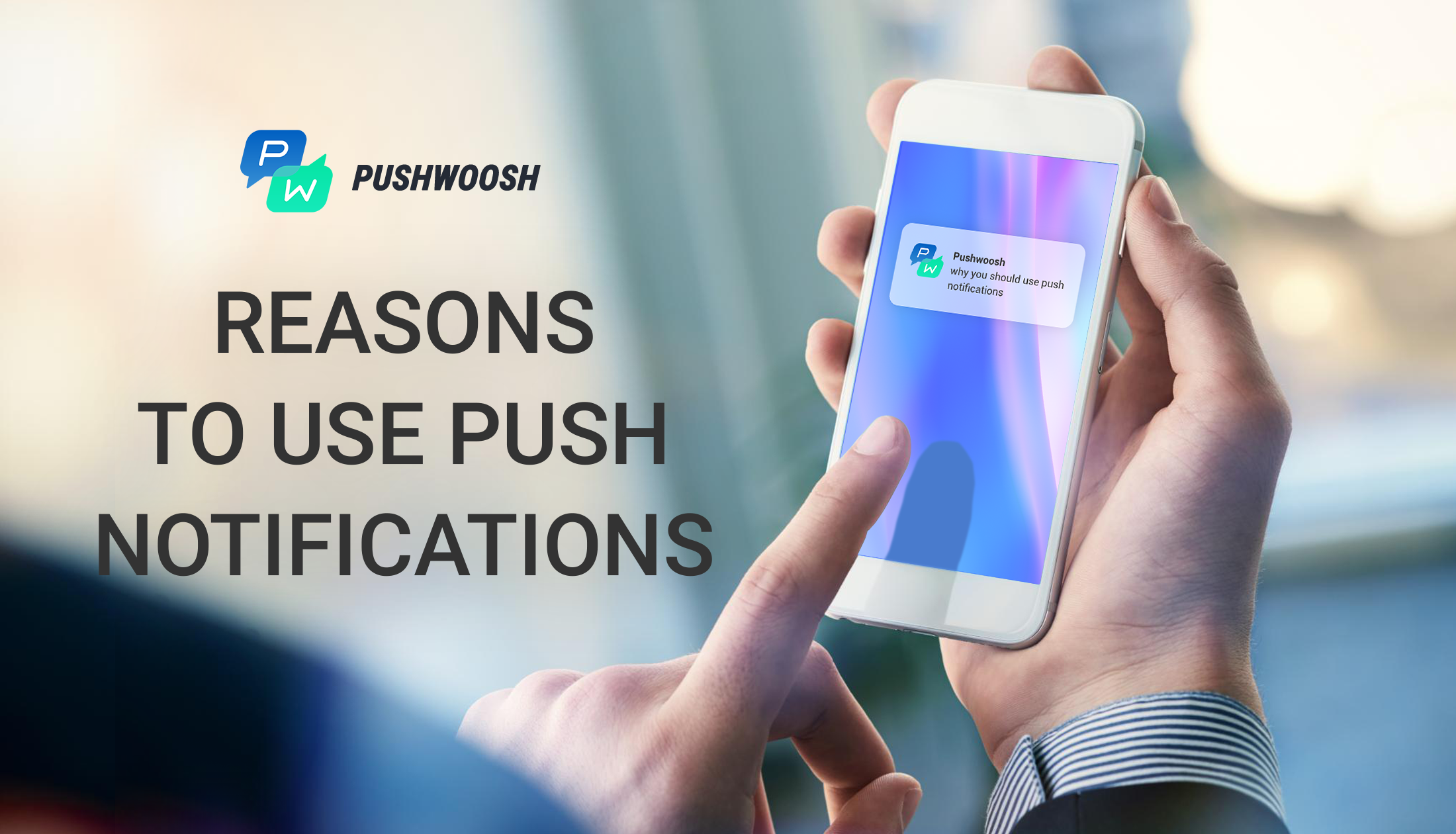 5 Reasons Why Your Business Should Use Push Notifications