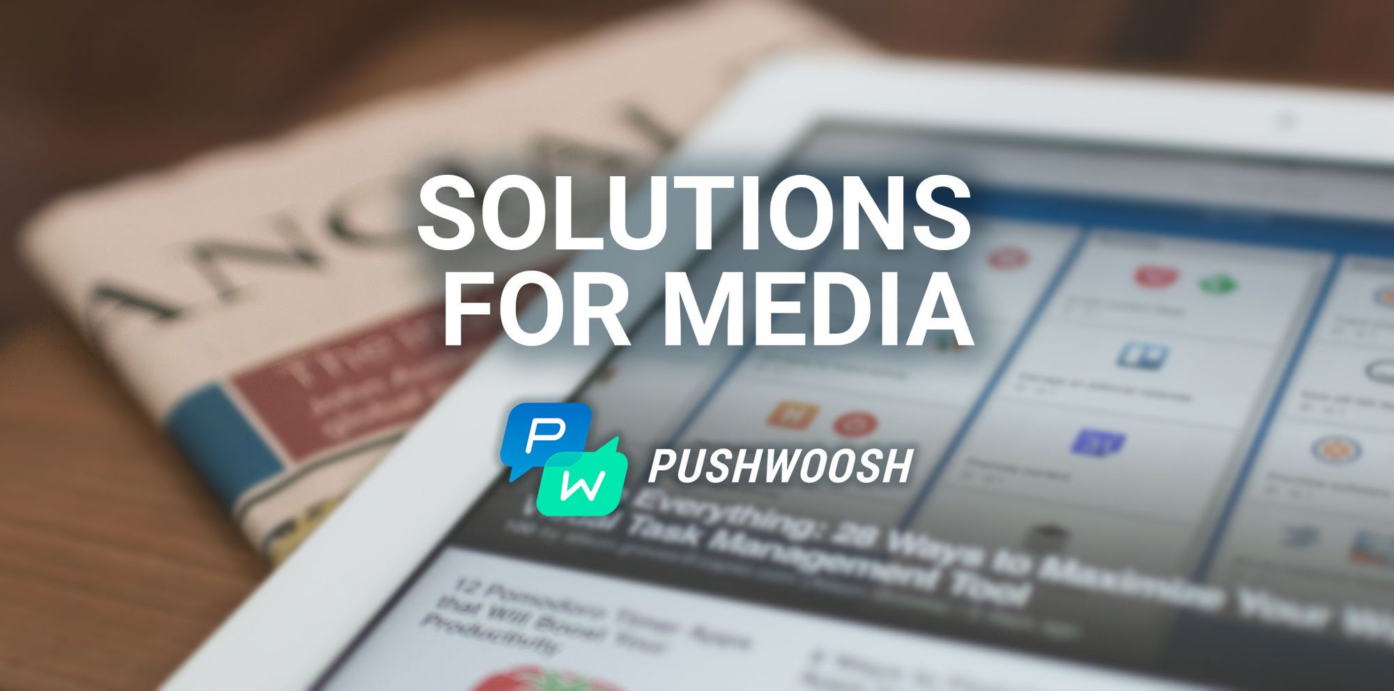 Why media companies choose Pushwoosh