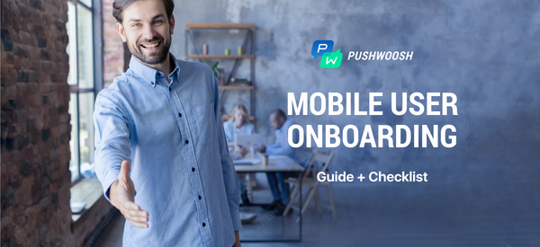 How to Set Up Mobile User Onboarding: Guide + Checklist