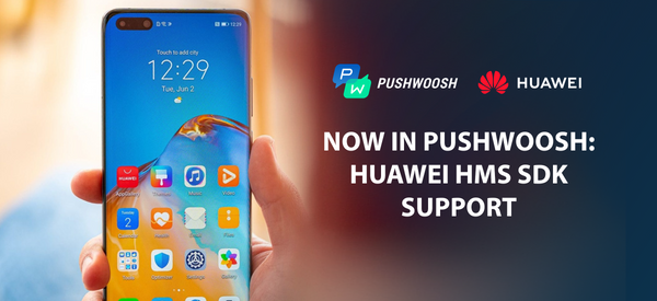 Pushwoosh Now Supports Huawei Mobile Services