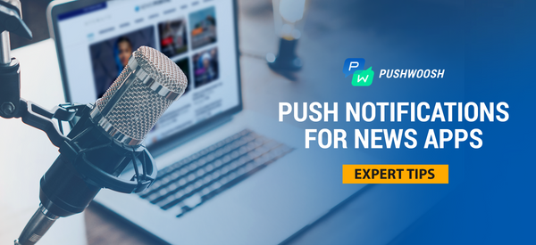 Expert Tips for Sending Push Notifications from a News App